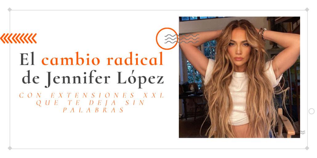 extensiones XXL Play Jennifer Lopez