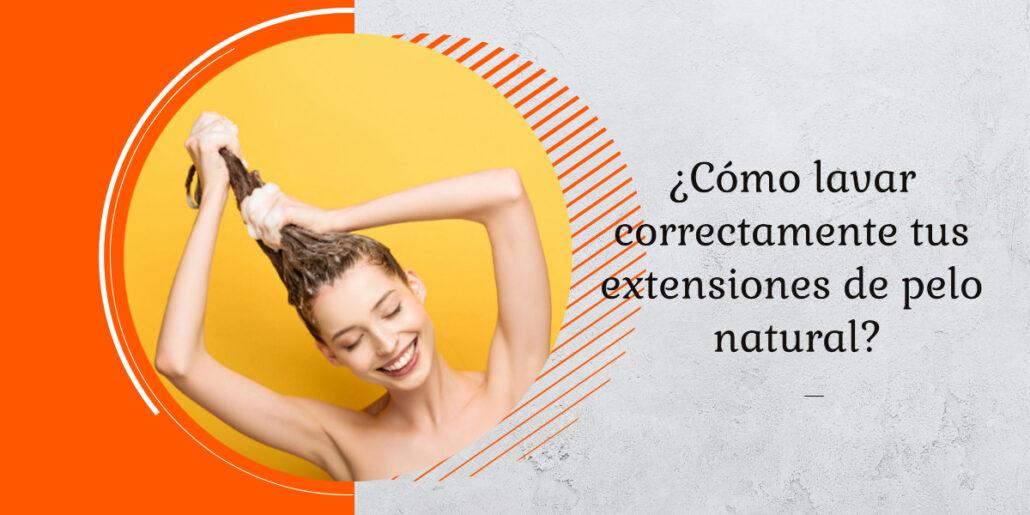 como lavar las extensiones de pelo