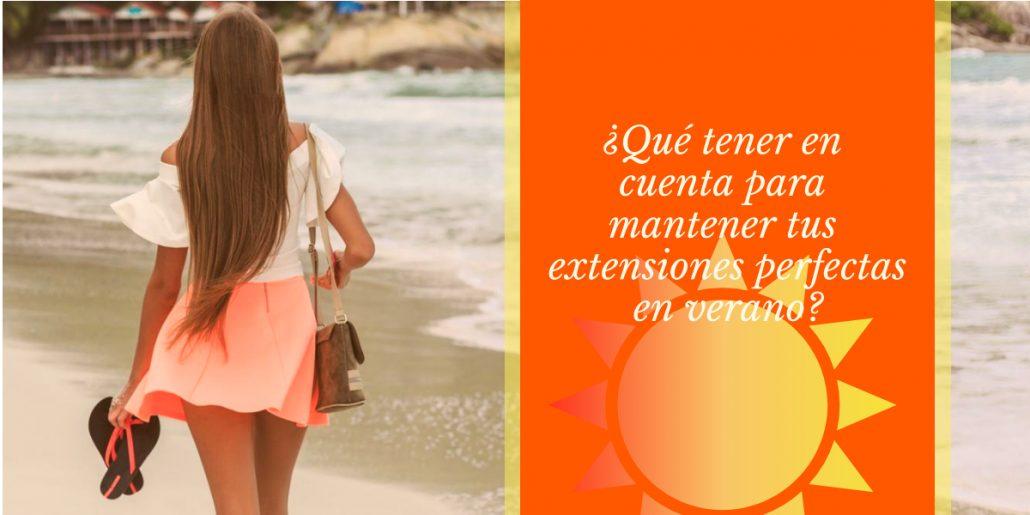 cuidado extensiones verano