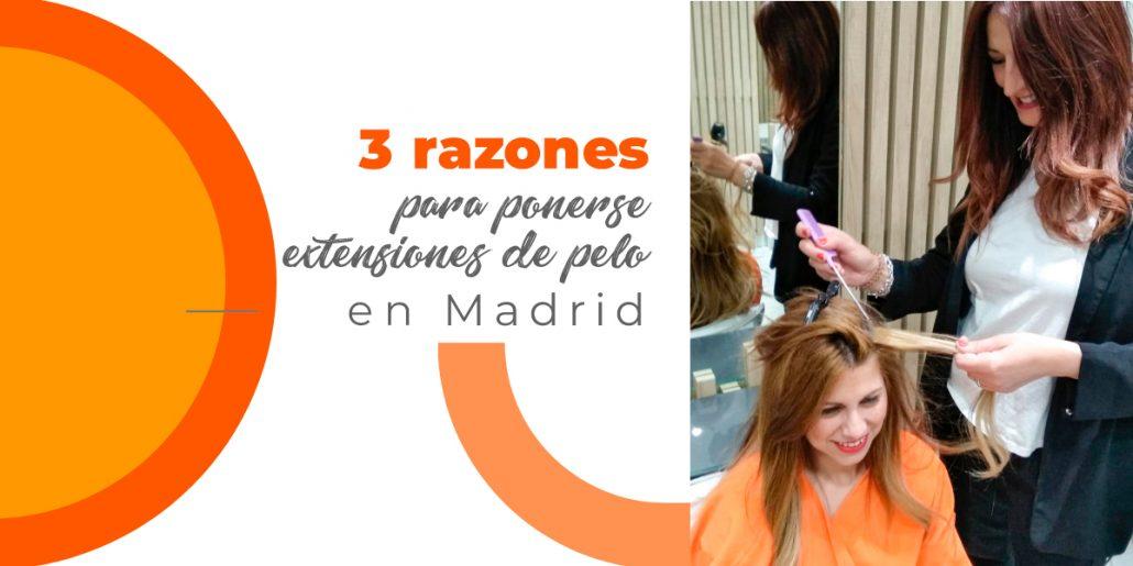 razones para ponerse extensiones de pelo natural en Madrid